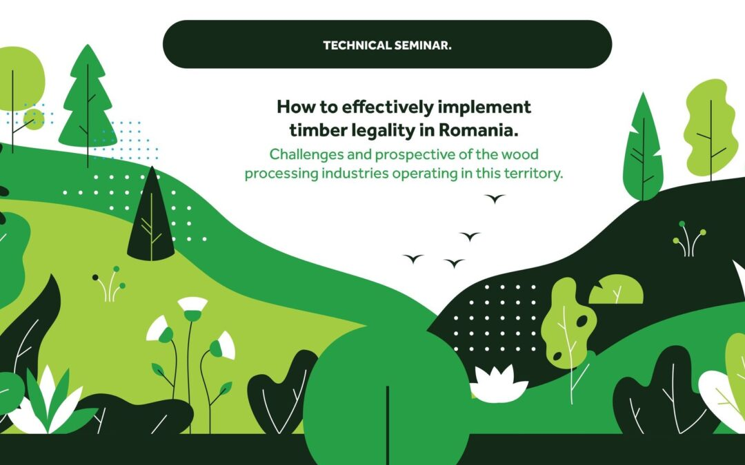 Cum să implementăm în mod eficient legalitatea provenienței lemnului în România. Provocări și perspective ale industriilor de prelucrare a lemnului care operează pe acest teritoriu.